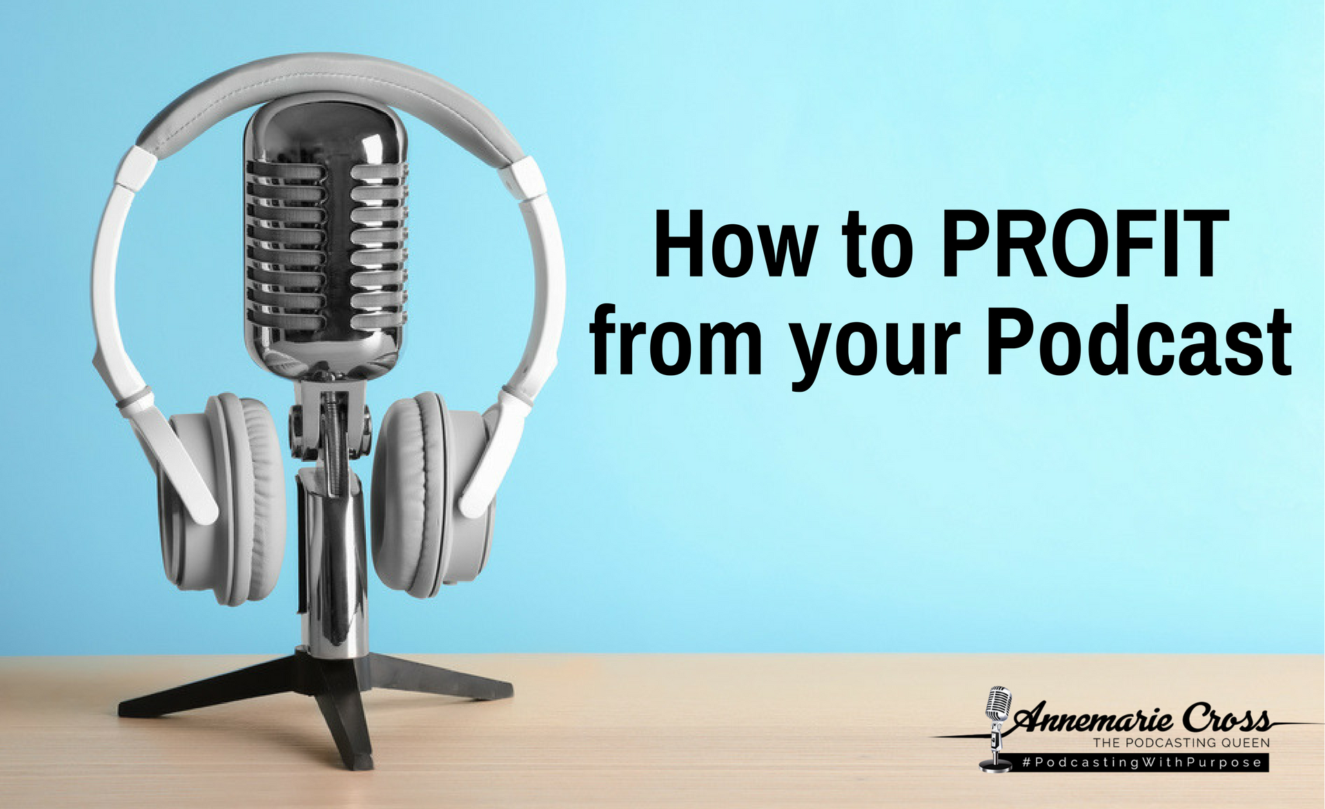How to Profit from your Podcast
