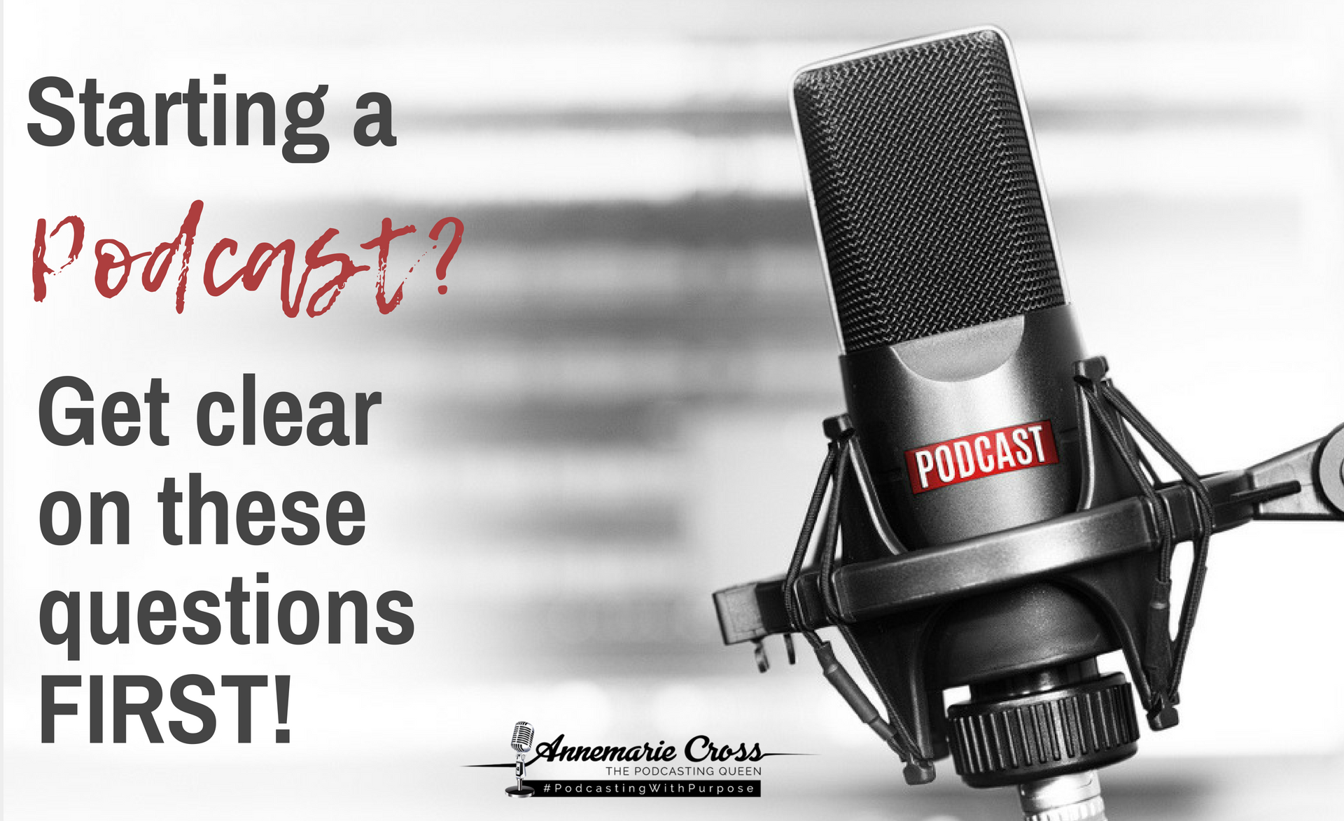 Starting a podcast? Get clear on these questions FIRST to profit from your podcast.