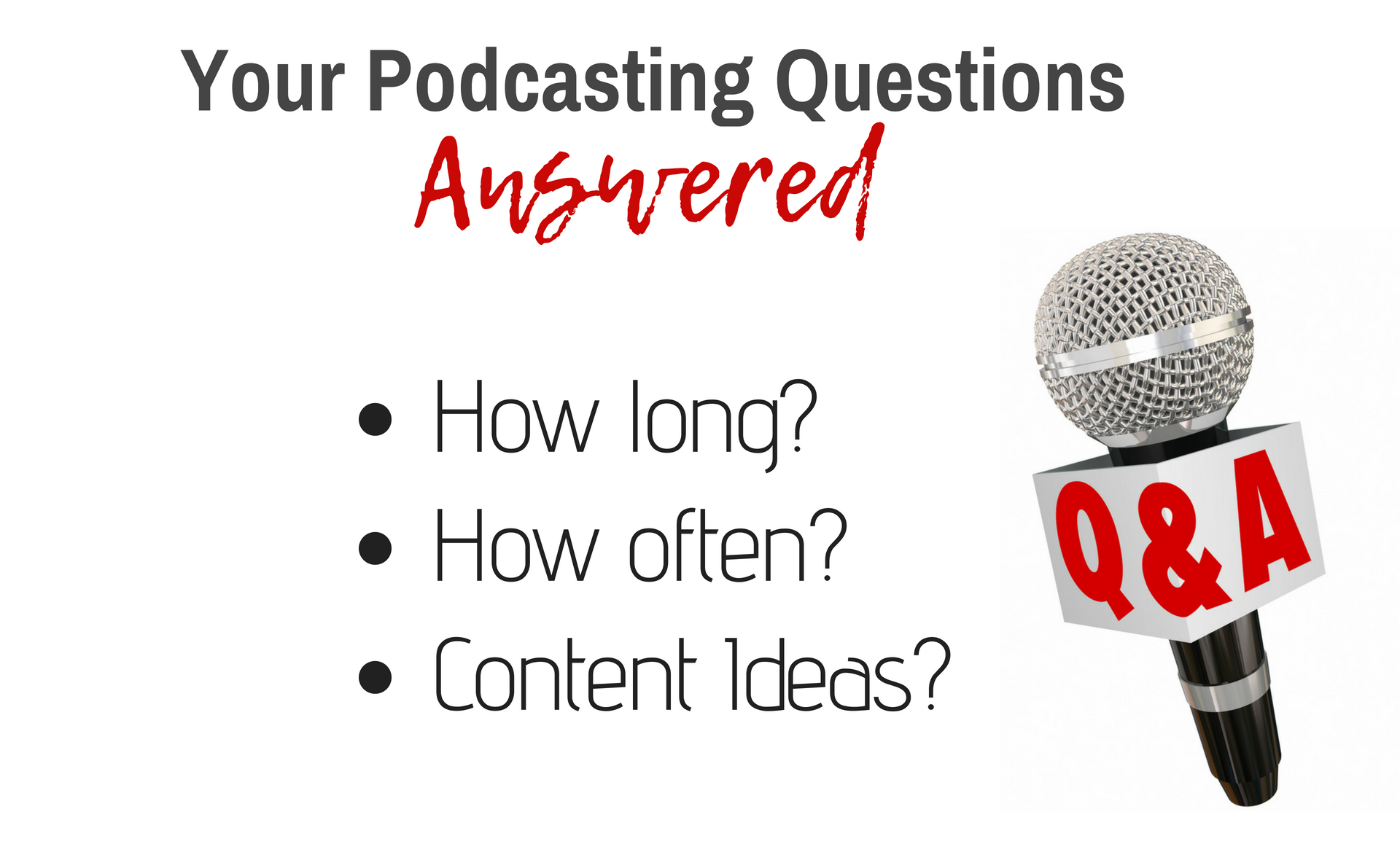 Your Podcasting Questions Answered