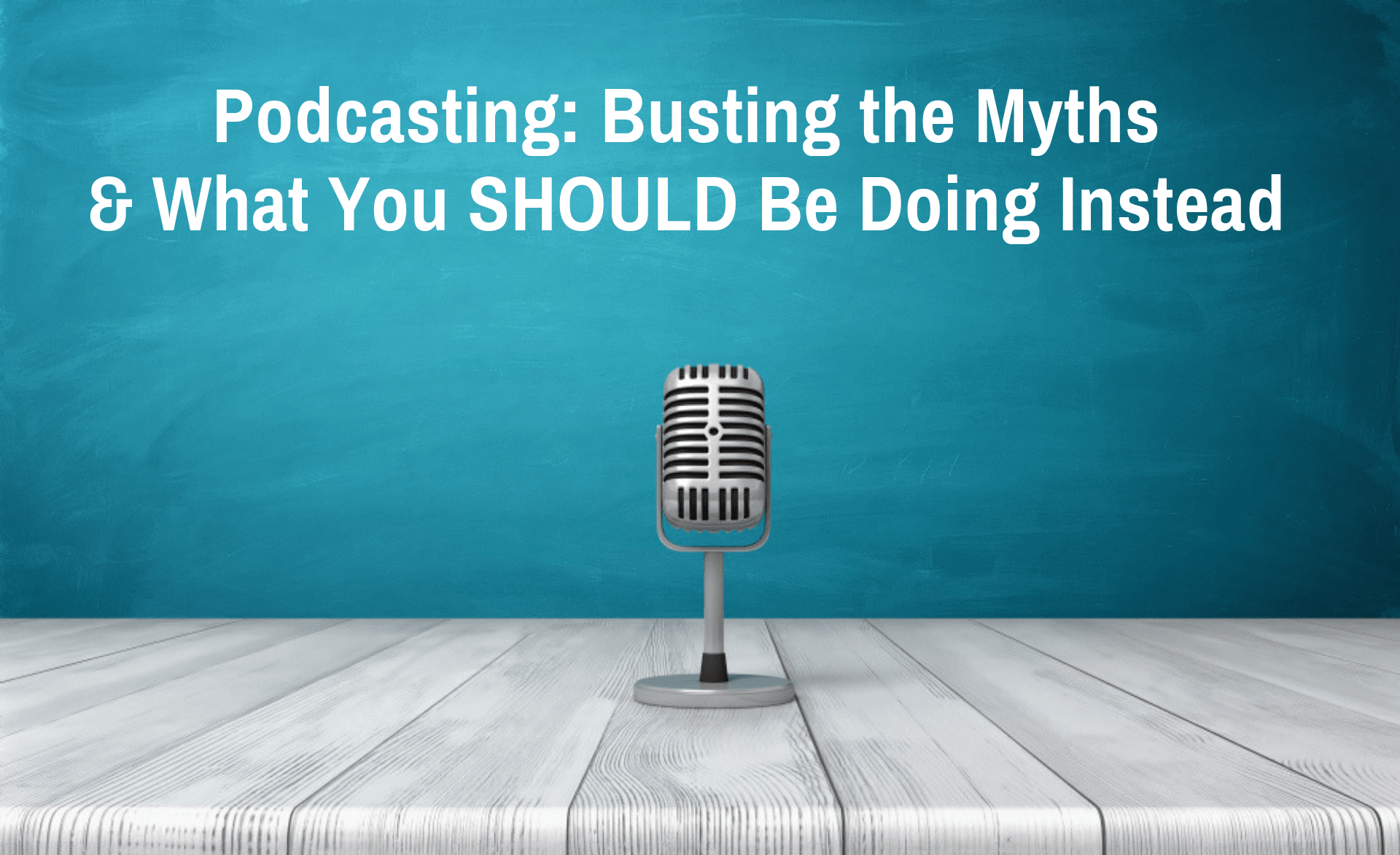 Podcasting Busting the Myths