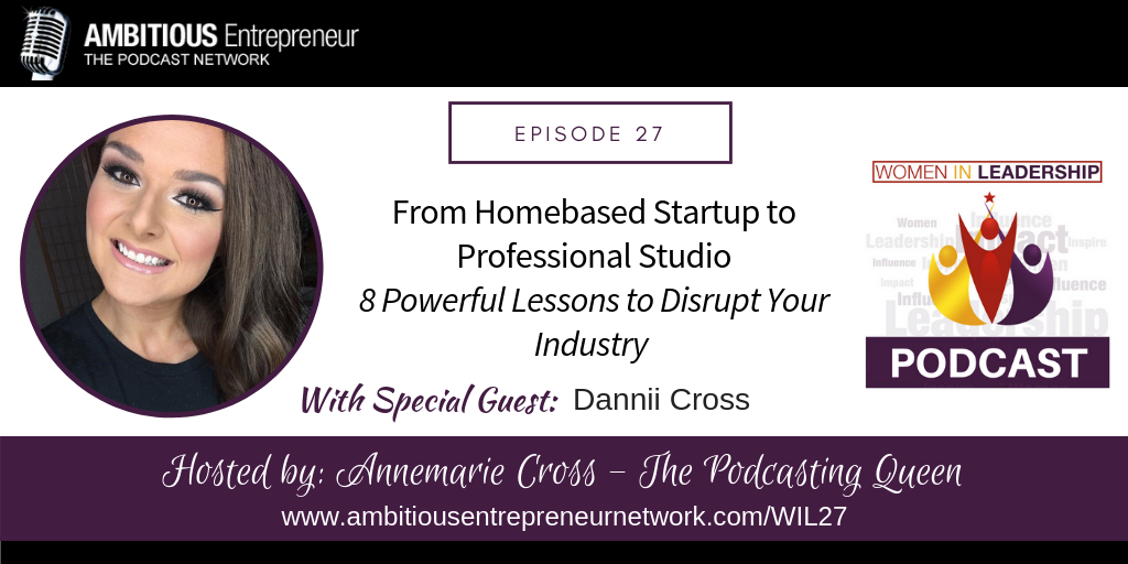 Podcast Interview: 8 Powerful Lessons You Can Do Immediately That Are Guaranteed to Disrupt Your Industry