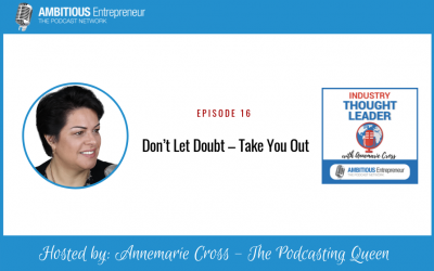 16: Don't Let Doubt – Take You Out for aspiring Industry Thought Leaders