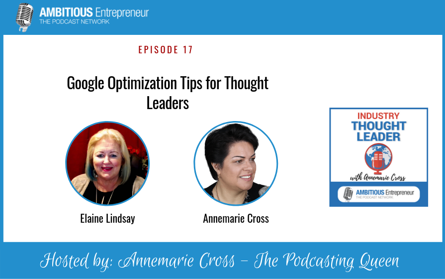 17: Google Optimization Tips for Thought Leaders