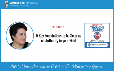 01: 5 Key Foundations to Be Seen as an Authority in your field