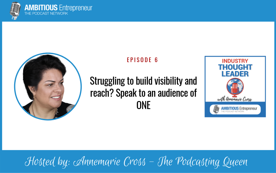 06: Struggling to build visibilty and reach? Speak to an audience of ONE