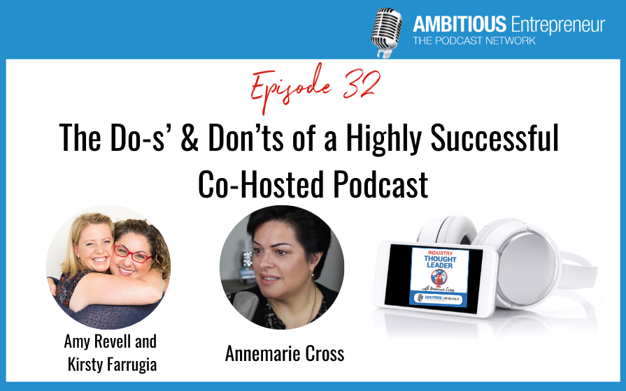 32: The Do-s' and Don'ts of a Highly Successful Co-Hosted Podcast