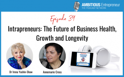 39: Intrapreneurs: The Future of Business Health, Growth and Longevity