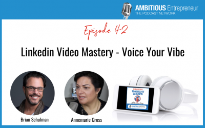 42: Linkedin Video Mastery – Voice Your Vibe