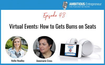 43: Virtual Events: How to Gets Bums on Seats