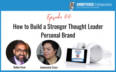 44: How to Build a Stronger Thought Leader Personal Brand