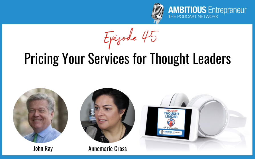 45: Pricing Your Services for Thought Leaders