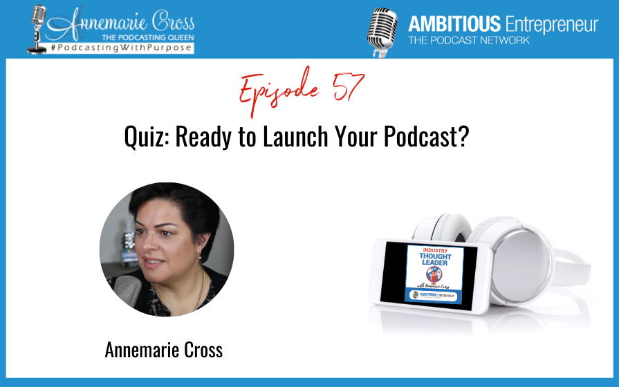 57: Quiz: Ready to Launch Your Podcast?