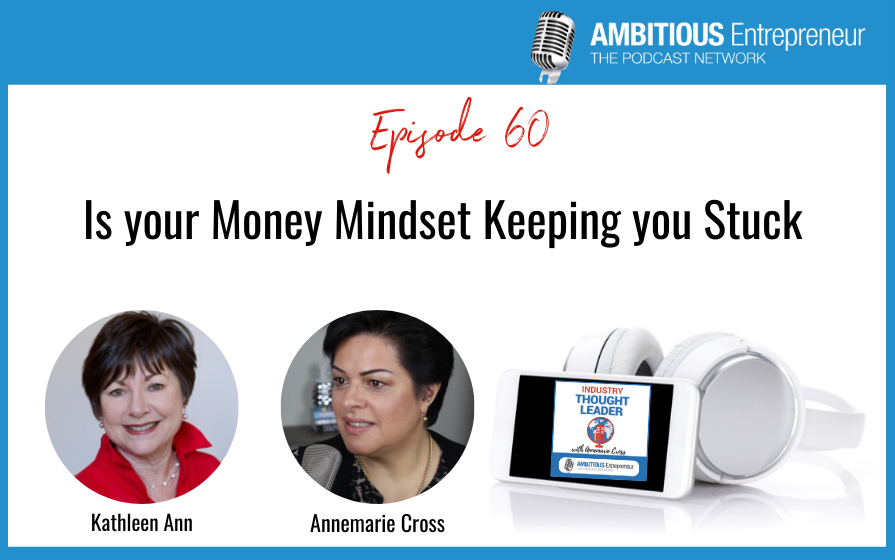 60: Is your Money Mindset Keeping you Stuck