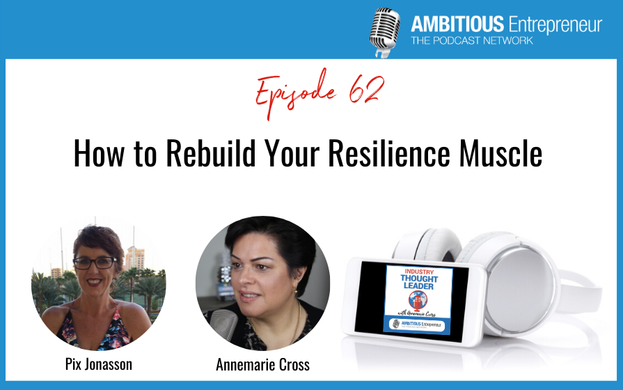 62: How to Rebuild Your Resilience Muscle