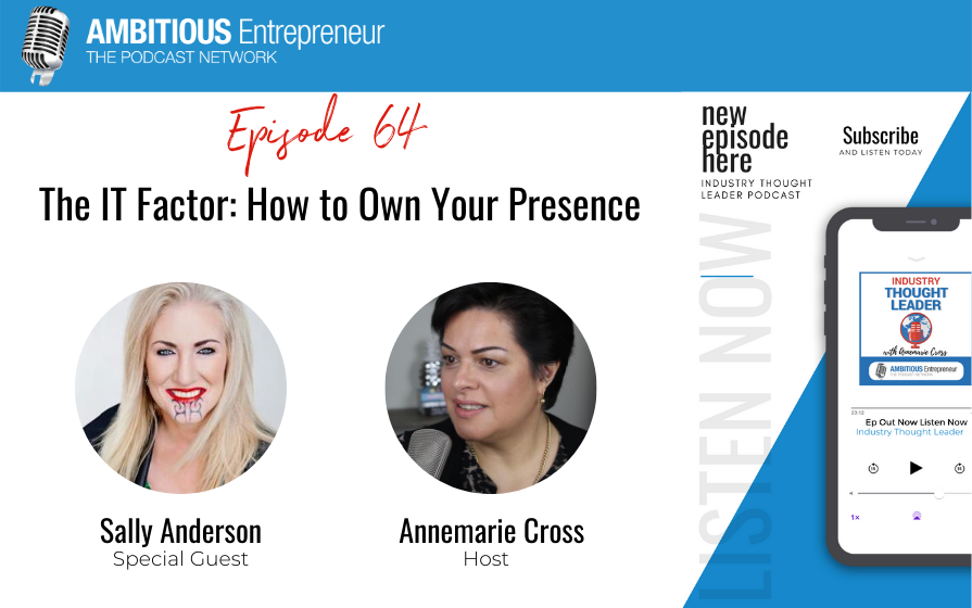 64: The IT Factor: How to Own Your Presence
