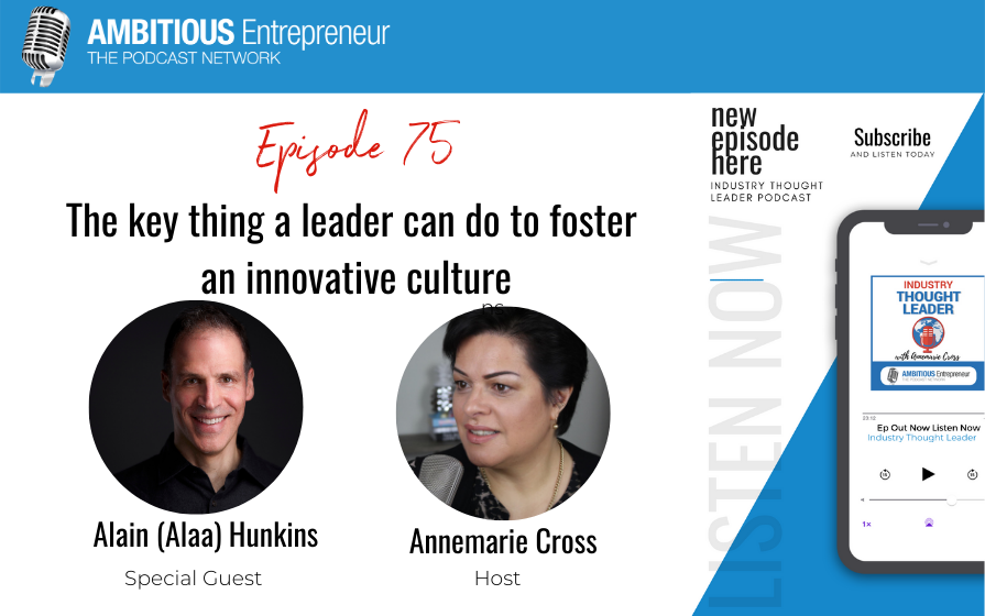 75: The key thing a leader can do to foster an innovative culture