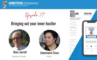77: Bringing out your inner hustler