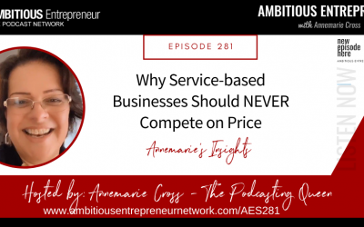 [Ep#281] Why Service-based business should NEVER compete on price