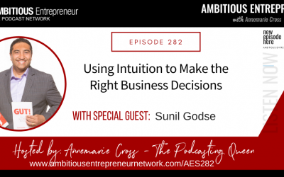 [Ep#282] Using Intuition to Make the Right Business Decisions with Sunil Godse