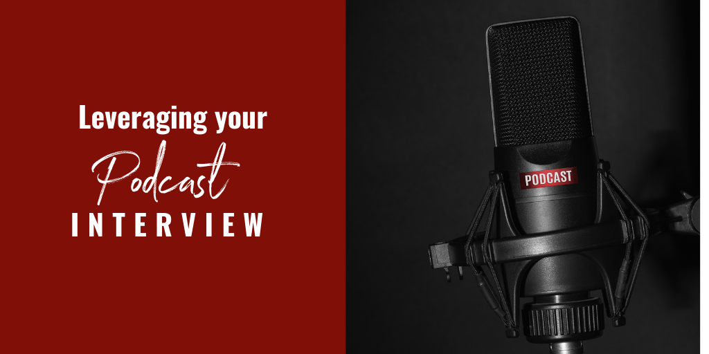 Leveraging your Podcast Interview