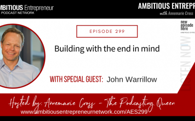 [Ep#299] Building with the end in mind