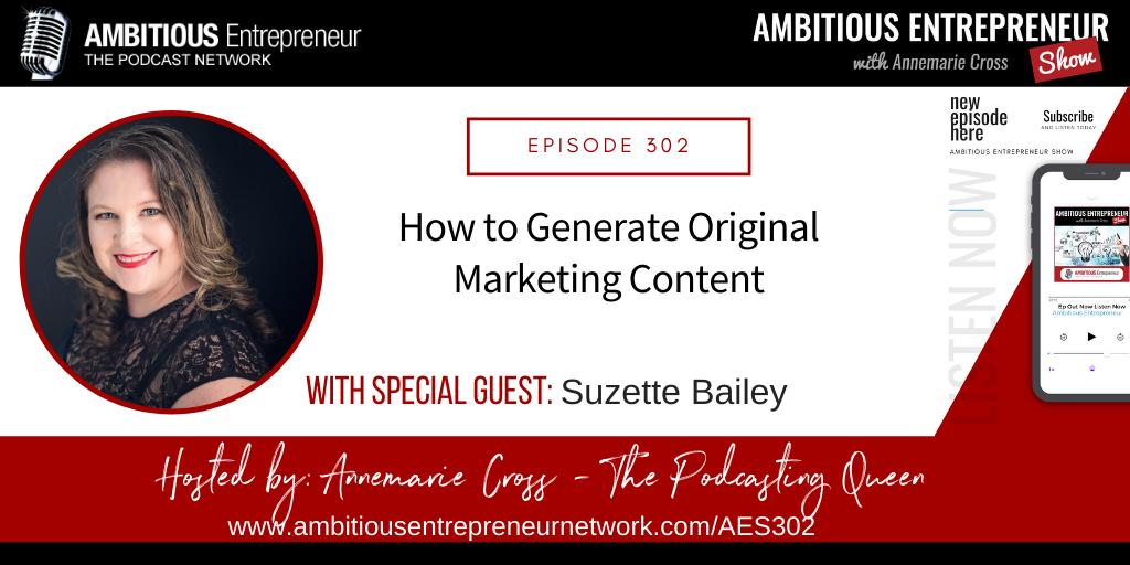 [Ep#302] How to Generate Original Marketing ContentwithSuzette Bailey